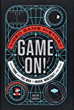 : Game On!: Video Game History from Pong and Pac-Man to Mario, Minecraft, and More