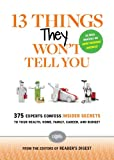 13 Things They Won't Tell You, Editors of Editors of Reader's Digest, 1621451410