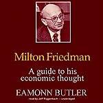 Milton Friedman: A Guide to His Economic Thought | Eamonn Butler