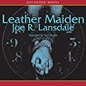 Leather Maiden Audiobook by Joe Lansdale Narrated by Tom Butler