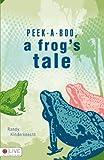 Peek-A-Boo, A Frog's Tale, Randy Kinderknecht, 1606960180