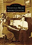 Nashville Music before Country (Images of America: Tennessee)