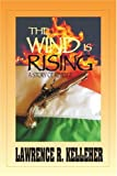 The Wind Is Rising, Lawrence Kelleher, 0595293875