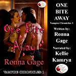 One Bite Away: Vampire Chronicles, Book 1 | Ronna Gage