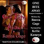 One Bite Away: Vampire Chronicles, Book 1 | Ronna Gage
