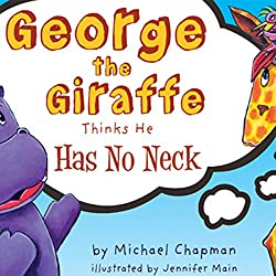 George the Giraffe Thinks He Has No Neck