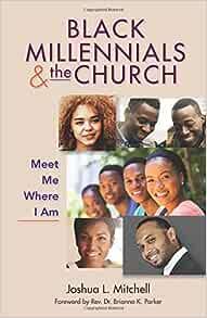 Black Millennials and the Church: Joshua Mitchell: 9780817017897: Amazon.com: Books