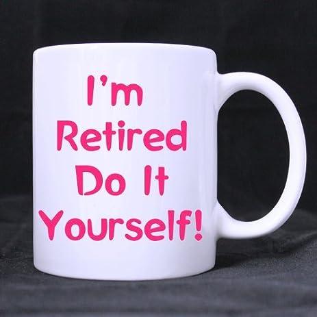 Amazon funny retirement quotes sayings mug im retired do it funny retirement quotes sayings mug im retired do it yourself white ceramic solutioingenieria Gallery