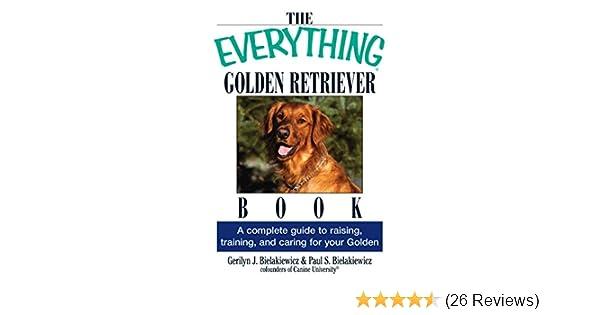 the everything golden retriever book bielakiewicz gerilyn j bielakiewicz paul s