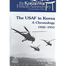 The USAF in Korea: A Chronology 1950-1953