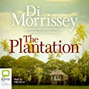 The Plantation Audiobook by Di Morrissey Narrated by Kate Hood