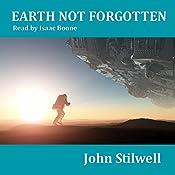 Earth Not Forgotten: Adrift on a Sea of Stars, Book 2   John Stilwell