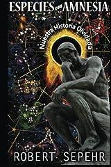 Especies con Amnesia: Nuestra Historia Olvidada (Spanish Edition) Paperback