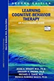 Learning Cognitive-behavior Therapy: An Illustrated Guide (Core Competencies in Psychotherapy) (Core Competencies in Phychotherapy)