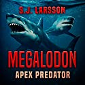 Megalodon: Apex Predator Audiobook by S.J. Larsson Narrated by Don Colasurd Jr.