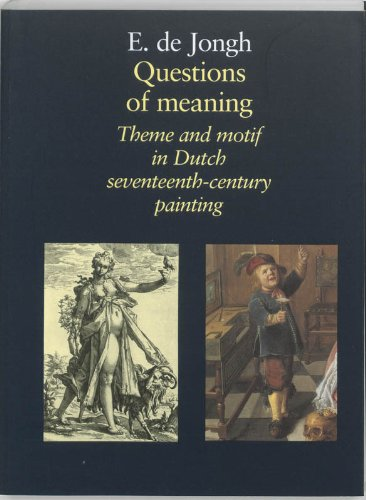 Questions of Meaning: Theme and Motif in Dutch Seventeenth-Century Painting