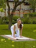 Kundalini Yoga for Health with Harmanjot Kaur: Radiance Series