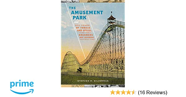 Amazon com: The Amusement Park: 900 Years of Thrills and