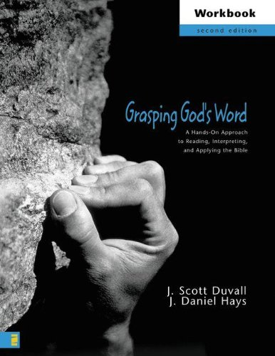 Download Grasping God's Word Workbook: A Hands-On Approach to Reading, Interpreting, and Applying the Bible ebook