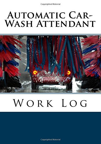 Automatic Car-Wash Attendant Work Log: Work Journal, Work Diary, Log - 132 pages, 7 x 10 inches (Orange Logs/Work Log)