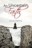 An Uncertain Faith: A novel for those who live between a rock and a hard place (A Rocky Row Novel)