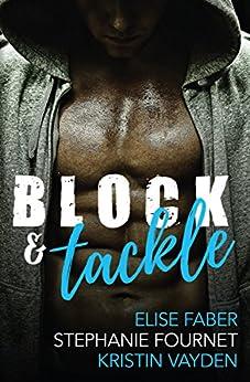 Block & Tackle by [Vayden, Kristin , Faber, Elise, Fournet, Stephanie ]