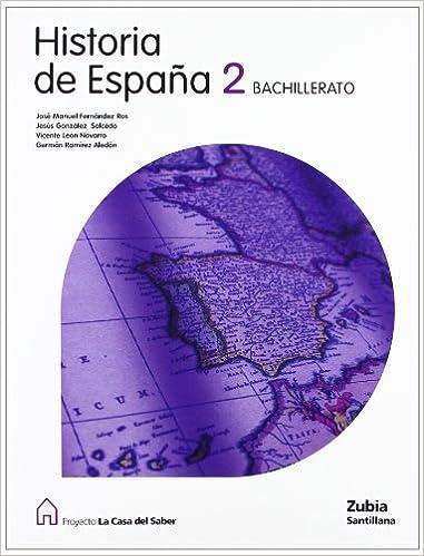 Historia de España 2 Bachillerato La Casa Del Saber Euskera Zubia - 9788498940305: Amazon.es: Aa.Vv.: Libros