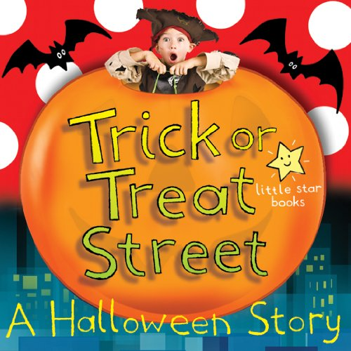 Trick Or Treat Street. An (un) scary Halloween ebook for kids