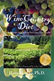 The California Wine Country Diet, Haven Logan and Sharon Stewart, 1884956483