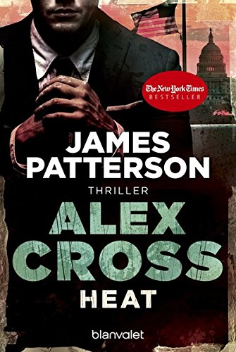 Heat - Alex Cross 15 -: Thriller