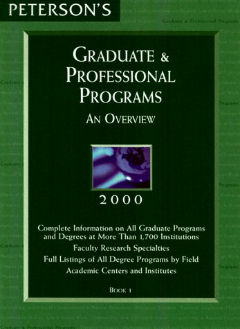 Peterson's Graduate & Professional Programs: An Overview 2000 (Peterson's Graduate and Professional Programs : An Overview, 2000)