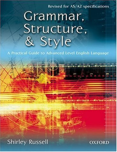 Download Grammar, Structure, and Style: A Practical Guide to Advanced Level English Language by Shirley Russell (2001-03-08) pdf