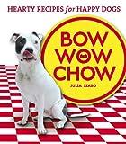 Bow Wow Chow, Julia Szabo, 1840729775
