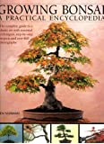 Growing Bonsai: A Practical Encyclopedia