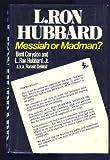 L Ron Hubbard Messiah Or Madman