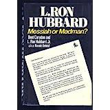 L. Ron Hubbard: Madman or Messiah?
