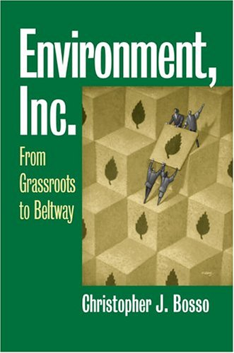 Environment, Inc.: From Grassroots to Beltway (Studies in Government and Public Policy)