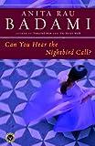 Can You Hear the Nightbird Call?, Anita Rau Badami, 0676976050