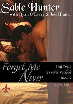 Forget Me Never - Sweeter Version (Hell Yeah! Sweeter Version Book 7) by [Hunter, Sable, O'Leary, Ryan, Hunter, Jess]