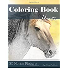Horse 30 Pictures, Sketch Grey Scale Coloring Book for Kids Adults and Grown Ups: Color me Coloring Book for Mindfulness and Stress Relief Relaxation