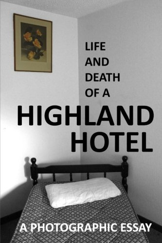Life and Death of a Highland Hotel