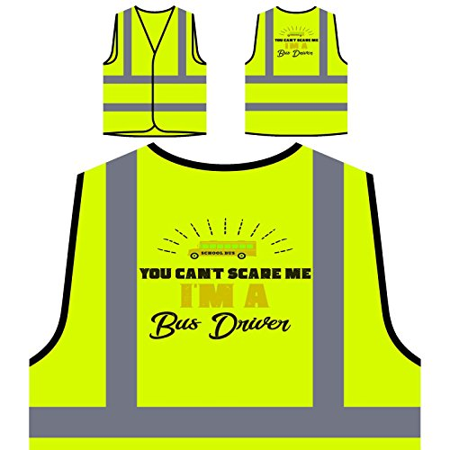 You Can'T Scare Me, I'M A Bus Driver Personalized Hi Visibility Yellow Safety Jacket Vest Waistcoat ()