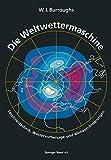 Die Weltwettermaschine : Satellitentechnik, Wettervorhersage und Klimaveränderungen, BURROUGHS, 3034862261