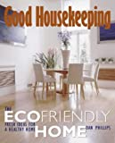 Image de Good Housekeeping: The Ecofriendly Home: Fresh Ideas for a Healthy Home
