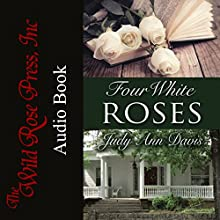 Four White Roses Audiobook by Judy Ann Davis Narrated by Bob Johnson