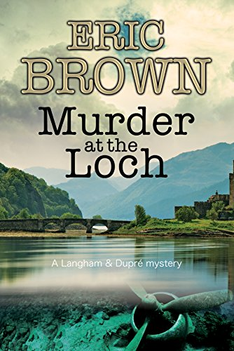 Murder at the Loch (The Langham & Dupré Mysteries Book 3)