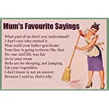 Mums Favourite Sayings - Funny Fridge Magnet