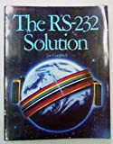 The RS-232 Solution, Joe Campbell, 0895881403
