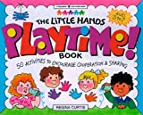 The Little Hands Playtime! Book, Regina Curtis, 1885593422