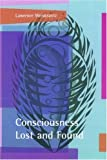 Consciousness Lost and Found, Lawrence Weiskrantz, 0198523017